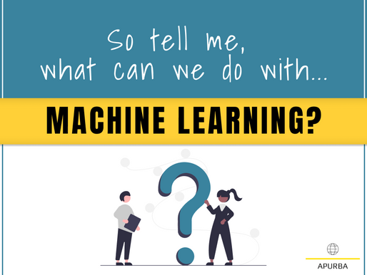 So then, what is Machine Learning used for?