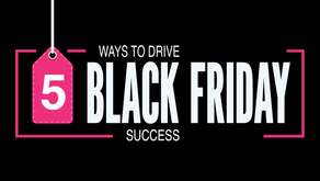 5 Ways To Drive Success On Black Friday