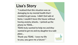 Read Lisa's Story of how TDAS helped her break free from abuse