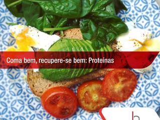 Coma bem, recupere-se bem – Proteínas