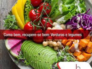 Coma bem, recupere-se bem – Verduras e legumes