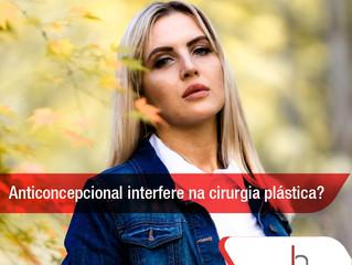 Anticoncepcional interfere na cirurgia plástica?