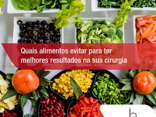 Quais alimentos evitar para ter melhores resultados na sua cirurgia.