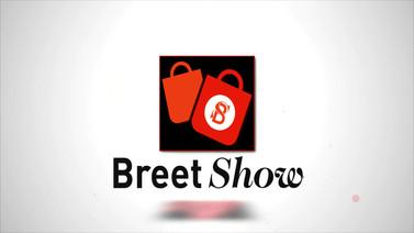 Breet Show
