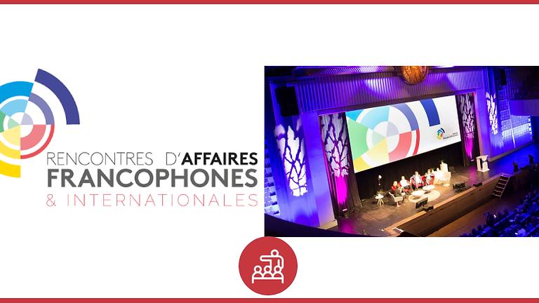 RENCONTRES D'AFFAIRES FRANCOPHONES QUI SE TIENDRONT LE 28 NOVEMBRE 2019 A PARIS AU MARIOTT RIVE GAUCHE