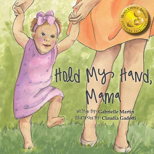 Hold My Hand, Mama: HARDCOVER Edition