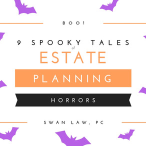9 Spooky Tales of Estate Planning Gone Wrong