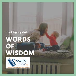 April Legacy Club: Words of Wisdom