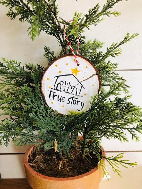 True Story Ornament