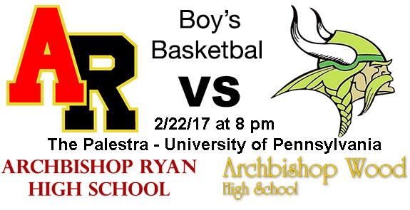 2017-02-22 Archbishop Ryan vs Archbishop Wood Boys Basketball