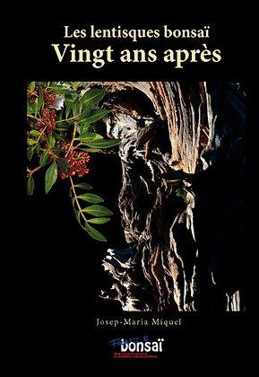 France Bonsaï : Les lentisques bonsaï 20 ans après