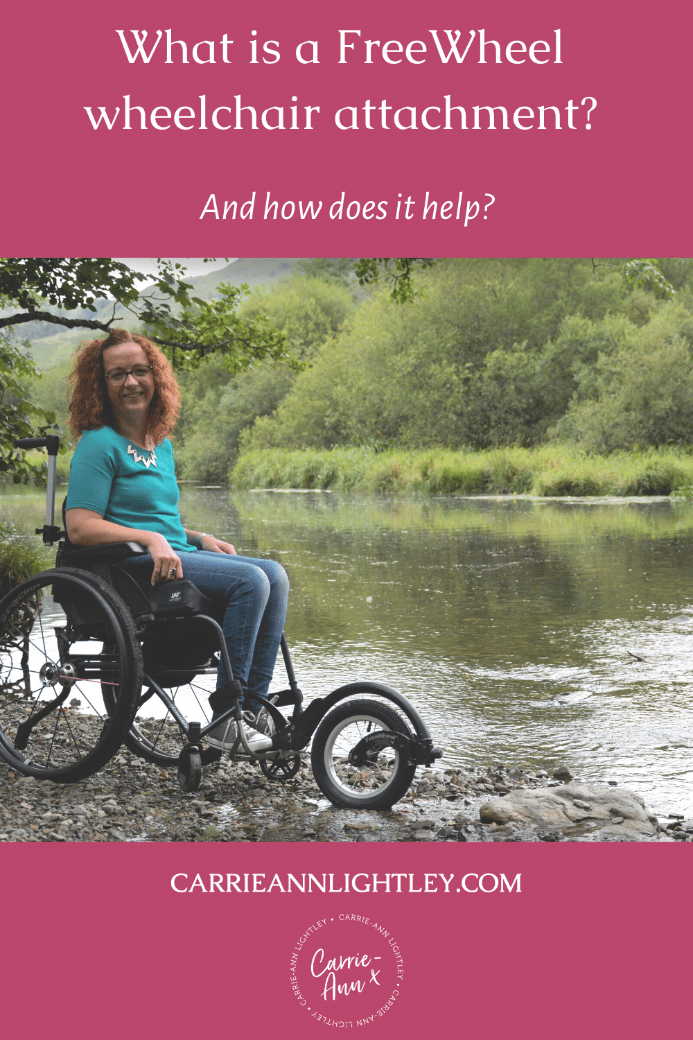 Top of image reads - What is a FreeWheel Wheelchair Attachment? And how does it help? Middle of image shows Carrie-Ann using the FreeWheel at White Moss in the Lake District. Bottom of image has this blog's website address and logo