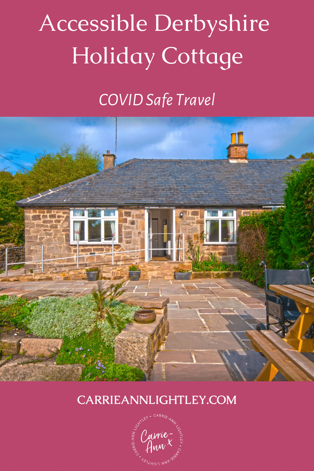 Top of image reads - Accessible Derbyshire Holiday Cottage COVID Safe Travel. Middle of image shows the outside of Croft Bungalow. Bottom of image has this blog's website address and logo