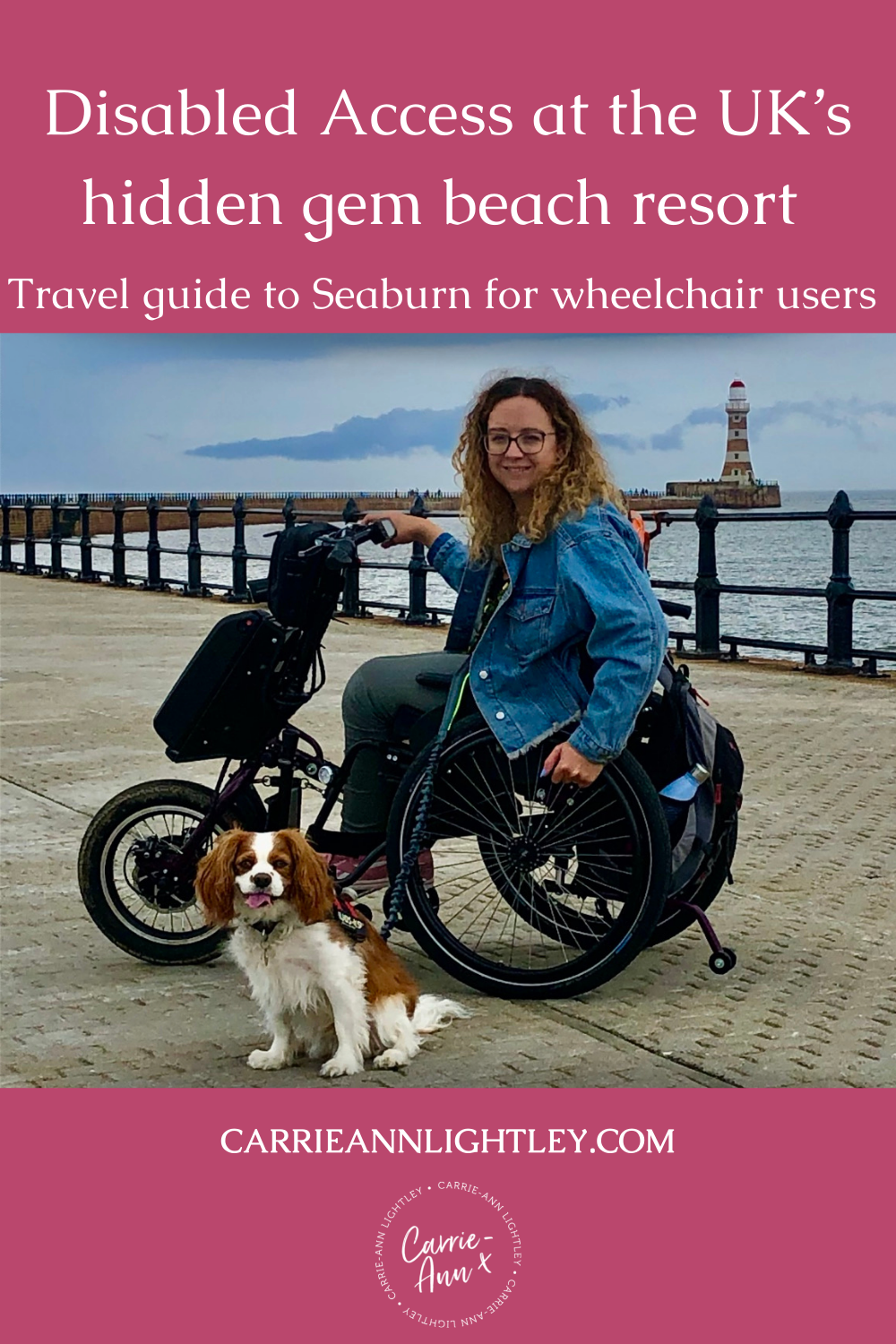 Top of image reads - Disabled Access at the UK's hidden gem beach resort: A travel guide to Seaburn for wheelchair users. Middle of image shows Carrie-Ann sitting on a pier in her wheelchair. Bottom of image has this blog's website address and logo