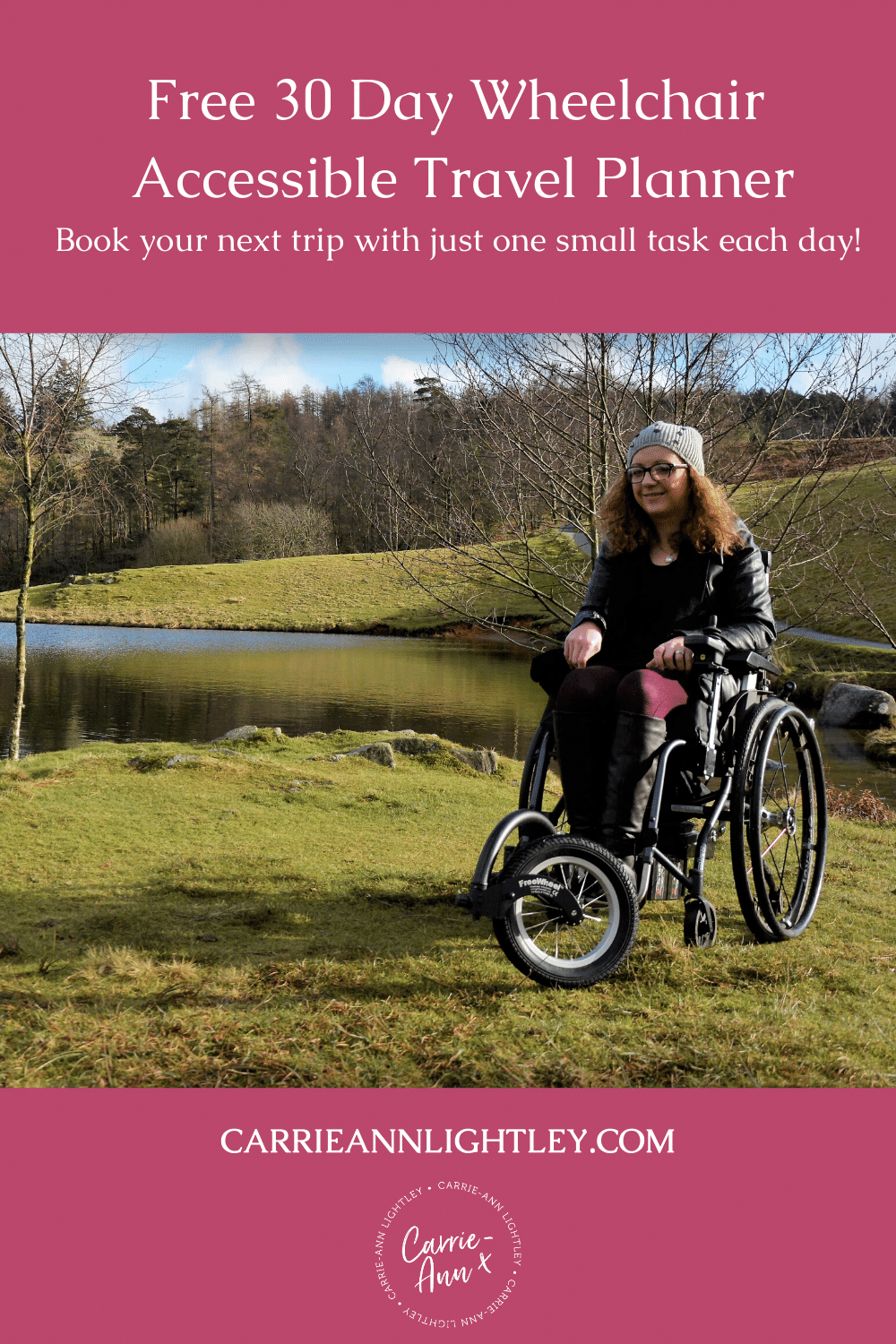 Top of image reads - Free 30 Day Wheelchair Accessible Travel Planner Book your next trip with just one small task each day! Middle of image shows Carrie-Ann in her wheelchair. Bottom of image has this blog's website address and logo