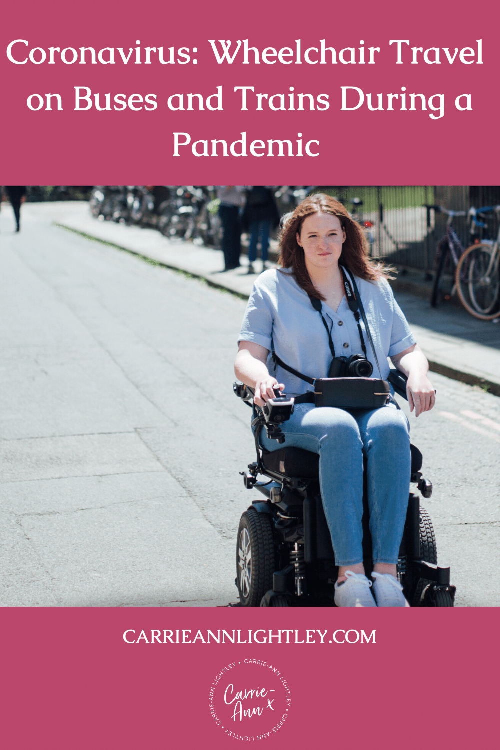 Top of image reads - Coronavirus: Wheelchair Travel on Buses and Trains During a Pandemic. Middle of image shows Shona in her powerchair. Bottom of image has this blog's website address and logo