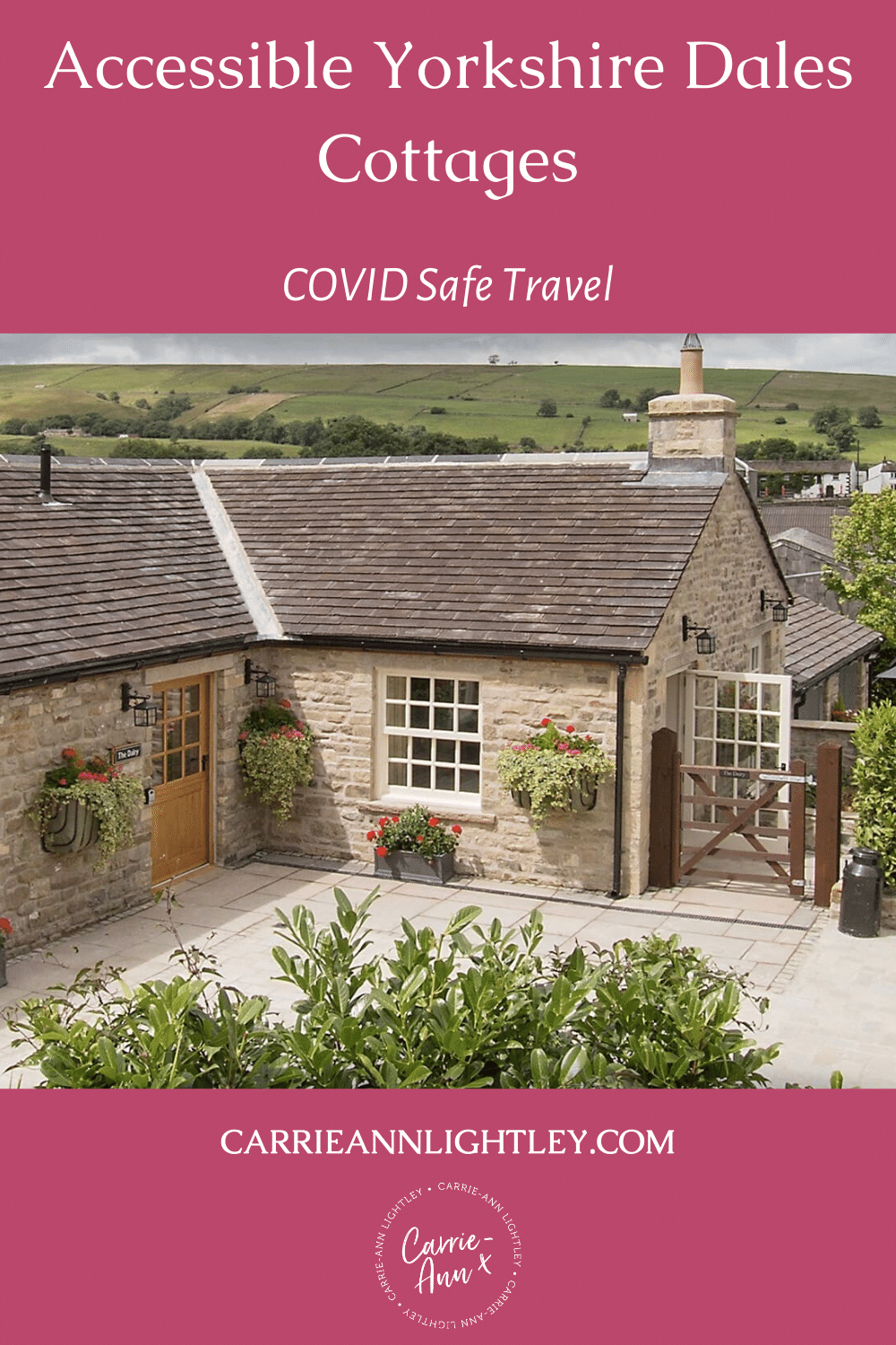 Top of image reads - Accessible Yorkshire Dales Cottages COVID Safe Travel. Middle of image shows external view of the Dairy cottage. Bottom of image has this blog's website address and logo