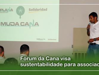 Fórum da Cana visa sustentabilidade para associados.