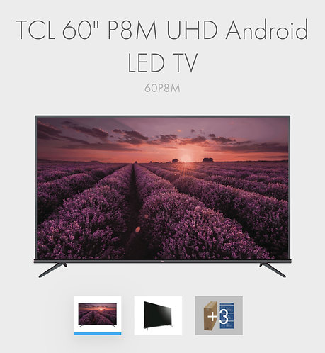 """TCL 60"""" QUHD 4K P8M Android Smart TV (1 Year Warranty)"""