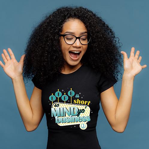 Mind Yo' Business T-Shirt