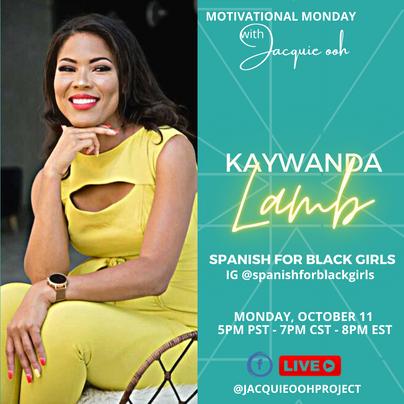 Kaywanda Lamb Jacquie ooh Motivational Monday