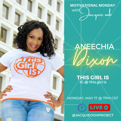 Aneechia Dixon Motivational Monday with