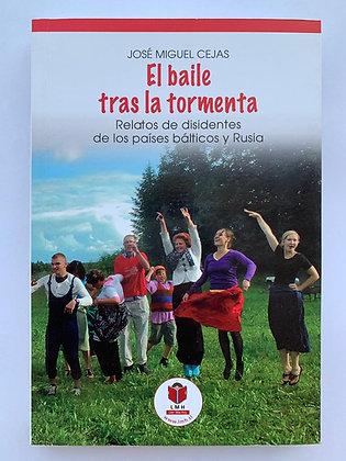 El baile tras la tormenta: Relatos de disidentes de los países bálticos y Rusia