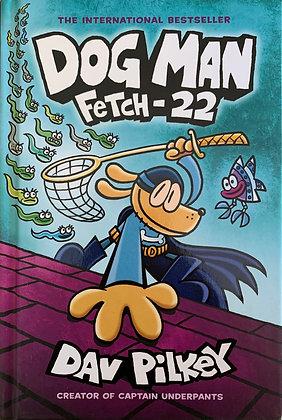 Dog Man, Fetch-22
