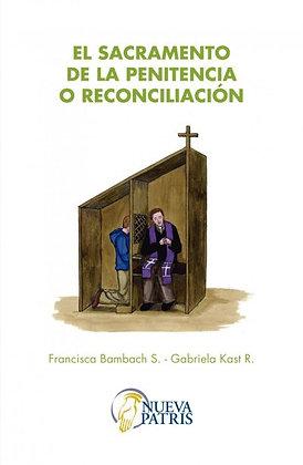 El Sacramento de la Penitencia o Reconciliación