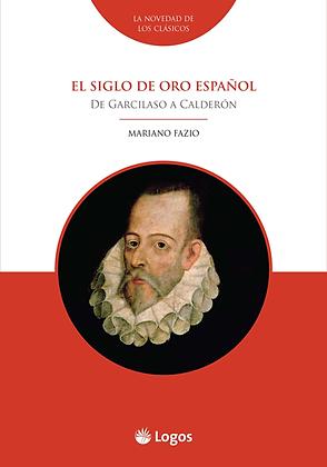 El siglo de oro español: De Garcilaso a Calderón