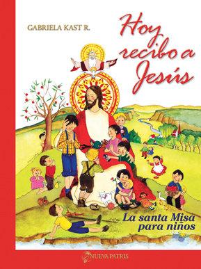 Hoy recibo a Jesús / Tapa Dura