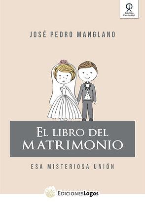 El Libro del Matrimonio. Esa misteriosa unión