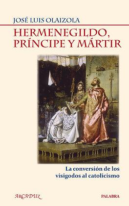 Hermenegildo, Príncipe y Mártir