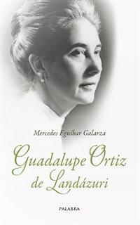 Guadalupe Ortiz de Landázuri / Grande