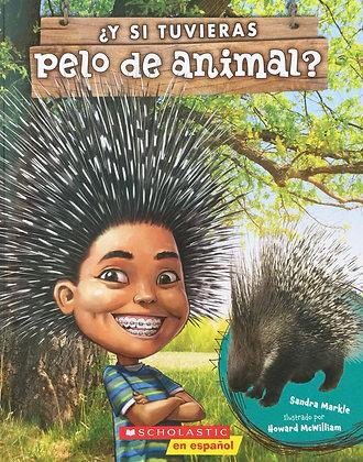 ¿Y si Tuvieras Pelo de Animal?