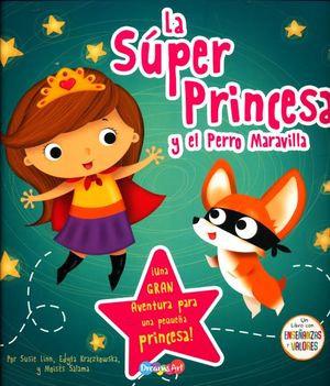 La Súper Princesa y el Perro Maravilla