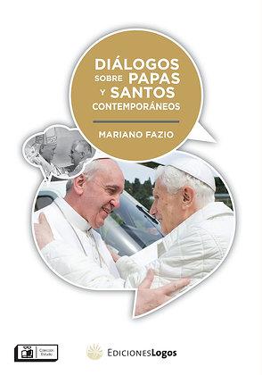 Diálogos sobre papas y santos contemporáneos