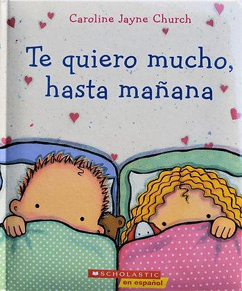 Te Quiero Mucho, Hasta Mañana