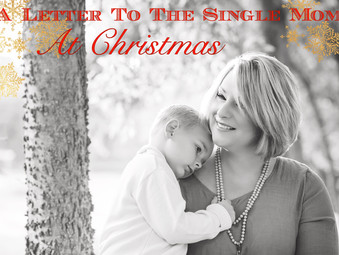 A Letter to the Single Mom at Christmas