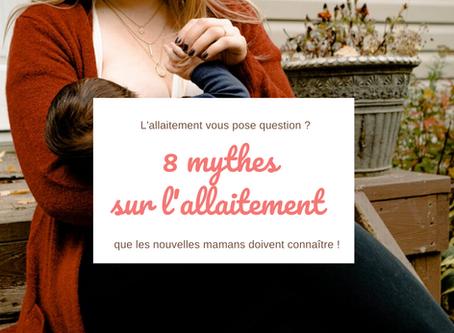 L'allaitement maternel : 8 mythes que les nouvelles mamans doivent connaître.
