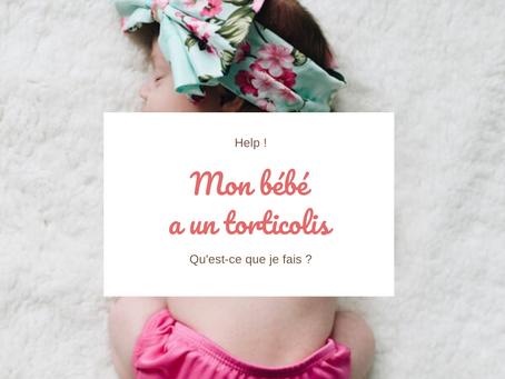 Mon bébé souffre d'un torticolis, qu'est-ce que je fais ?