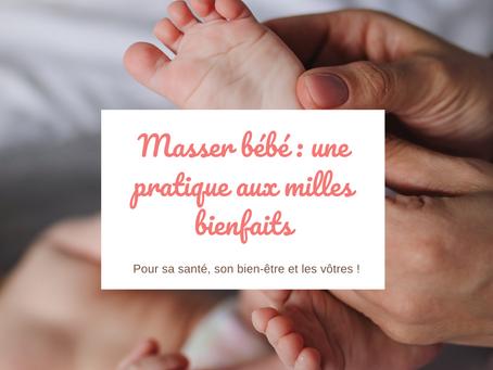 Masser bébé : de nombreux bienfaits pour lui (et pour vous !)
