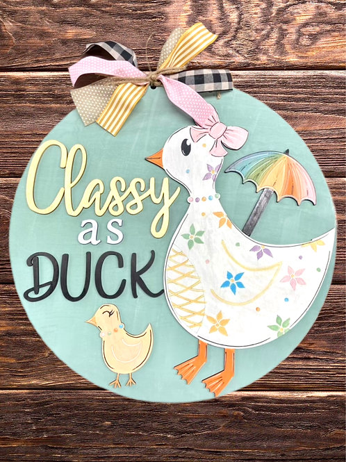 Classy as duck OR happy spring