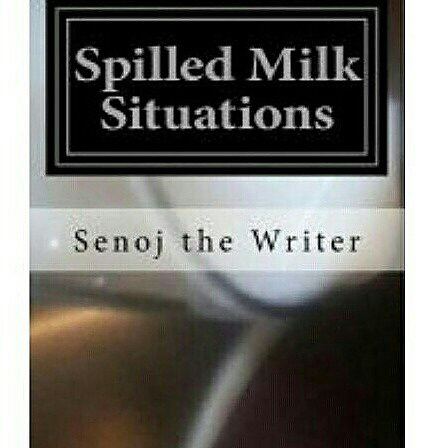 Spilled Milk Situations by Senoj the Wri