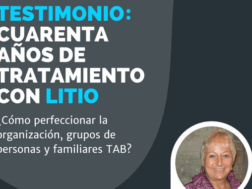 Testimonio: 40 años de tratamiento con litio. ¿Cómo perfeccionar nuestra organización, grupos de per