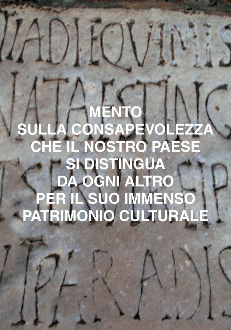 mento sulla consapevolezza che il nostro paese si distingua da ogni altro per il suo immenso patrimonio culturale