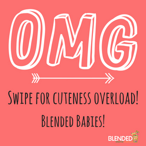Cuteness Overload with BLENDED Babies