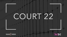 COURT 22