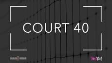 COURT 40