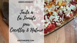 GREEN MONDAY : La Tarte à la Tomate de Cocotte et Naturo